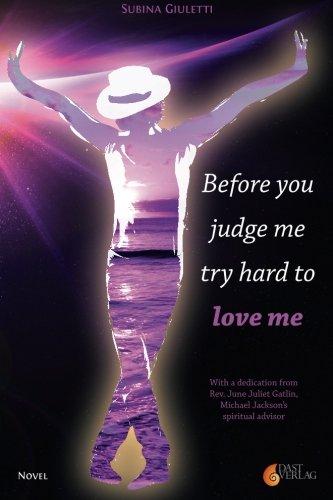 Before you judge me, try hard to love me: Giuletti, Subina