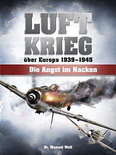Luftkrieg über Europa 1939-1945: Manuel Wolf