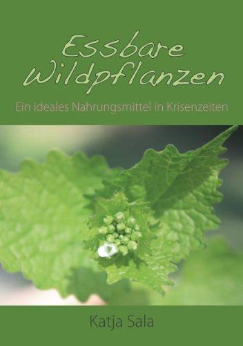 9783000401039: Essbare Wildpflanzen: Ein ideales Nahrungsmittel in Krisenzeiten