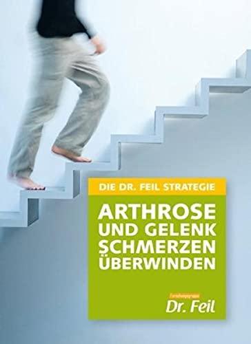 9783000401916: Dr. Feil Strategie - Arthrose und Gelenkschmerzen überwinden