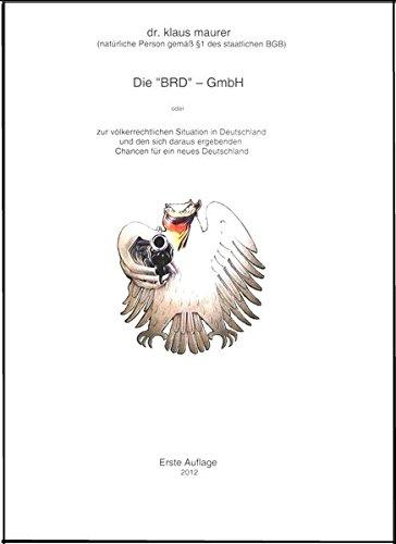 """9783000402296: Die """"BRD""""-GmbH (Erste Auflage): zur völkerrechtlichen Situation in Deutschland und den sich daraus ergebenden Chancen für ein neues Deutschland"""