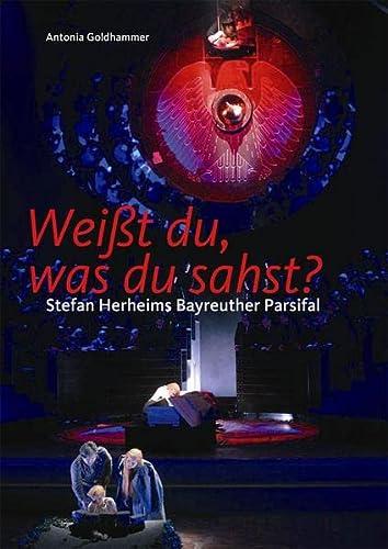 9783000402579: Weißt du, was du sahst?: Stefan Herheims Bayreuther Parsifal