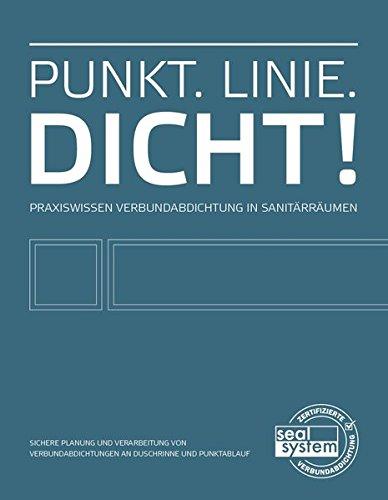 9783000402753: Seal System: Punkt. Linie. Dicht!: Praxiswissen Verbundabdichtung in Sanitärräumen