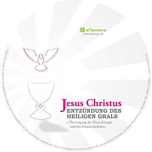 9783000403767: Jesus Christus: Entzündung des Heiligen Grals /Übertragung der Elena-Energie und des Prosonodolichtes