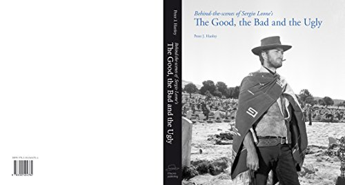 9783000404764: Behind-the-scenes of Sergio Leone's The Good, the Bad and the Ugly