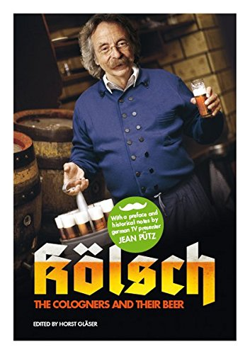 9783000410369: Kölsch: The Cologners and their Beer