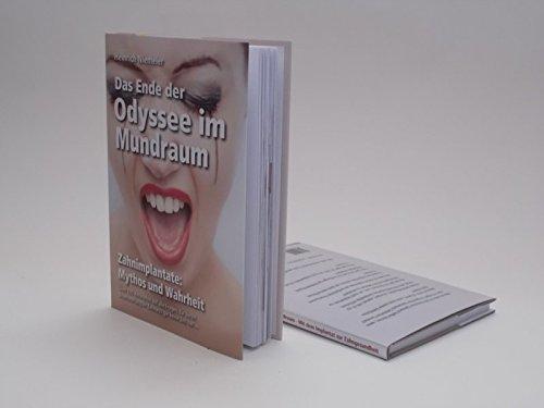 9783000411649: Das Ende der Odyssee im Mundraum: Zahnimplantate: Mythos und Wahrheit; über 100 Antworten auf alle Fragen, für deren Beantwortung Ihr Zahnarzt gar keine Zeit hat ...