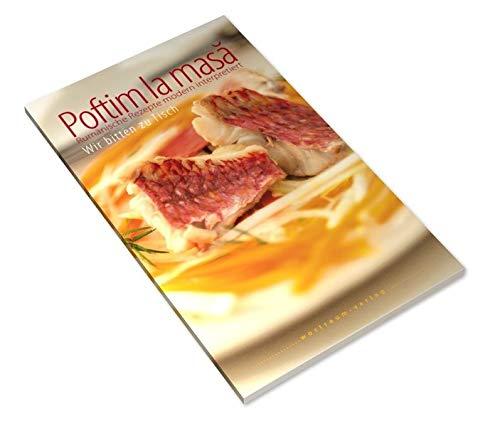 9783000413803: Poftim la masa - Wir bitten zu Tisch: Rumänische Rezepte modern interpretiert