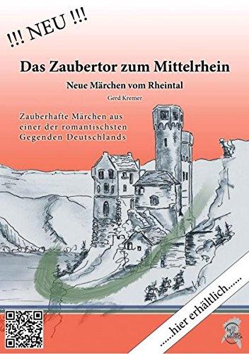 9783000419454: Das Zaubertor zum Mittelrhein: Neue Märchen vom Rheintal