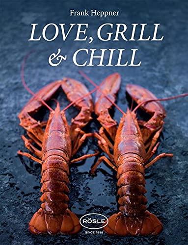 9783000420764: Heppner, F: Love, Grill & Chill