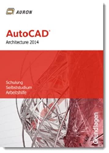 9783000421754: AutoCAD Architecture 2014: Grundlagen, Schulung, Selbststudium, Arbeitshilfe