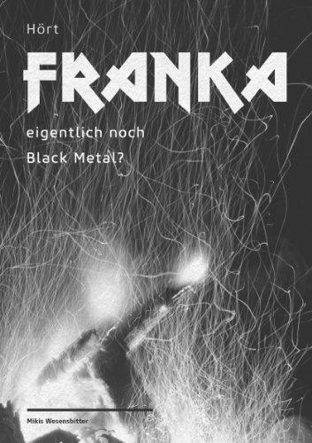 9783000423109: Hört Franka eigentlich noch Black Metal?
