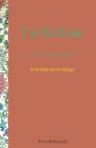 9783000423659: T'ai Chi Ch'uan und Die 8 Richtungen: Auf der Suche Nach den Anfängen