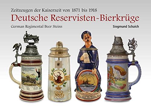 9783000423888: Deutsche Reservisten-Bierkrüge - Zeitzeugen der Kaiserzeit 1871-1918