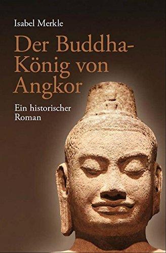 9783000429750: Der Buddha-König von Angkor: Ein historischer Roman