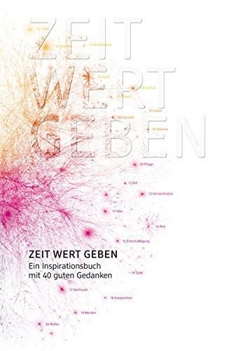 ZEIT WERT GEBEN: Ein Inspirationsbuch mit 40 guten Gedanken