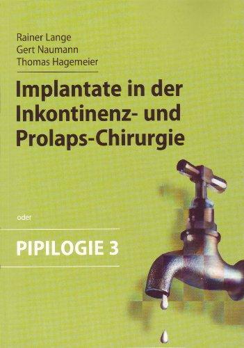 9783000430954: Implantate in der Inkontinenz- und Prolaps-Chirurgie oder Pipilogie 3