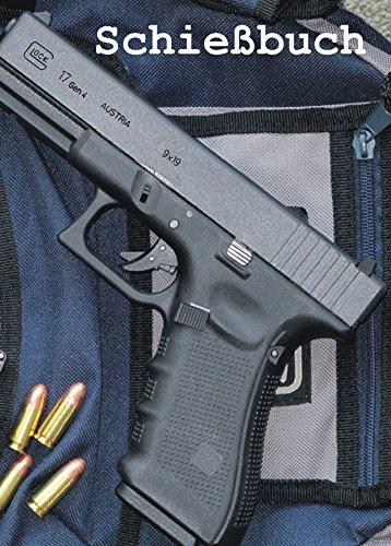 9783000434365: Schießbuch für Sportschützen und Behörden - Glock 17 gen4