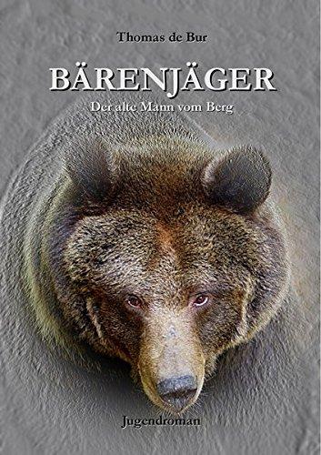 9783000436314: Bärenjäger: Der alte Mann vom Berg