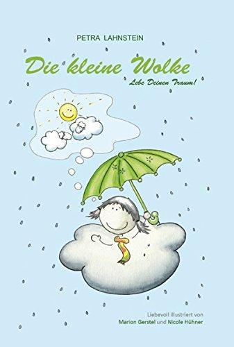 9783000436529: Die kleine Wolke: Lebe Deinen Traum!