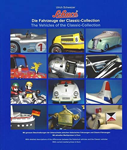 9783000438127: Die Fahrzeuge der Schuco Classic-Collection: The Vehicles of the Schuco Classic-Collection