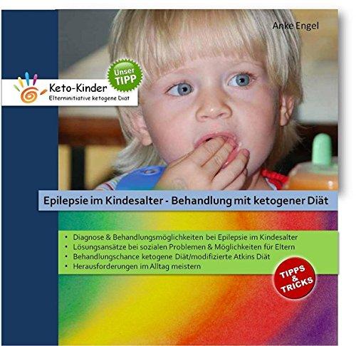 9783000438431: Epilepsie im Kindesalter - Behandlung mit ketogener Diät: Ratgeber mit umfassenden Informationen zur Thematik