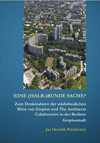 9783000439704: Eine (halb-)runde Sache?: Zum Denkmalwert der städtebaulichen Mitte von Gropius und The Architects Collaborative in der Berliner Gropiusstadt