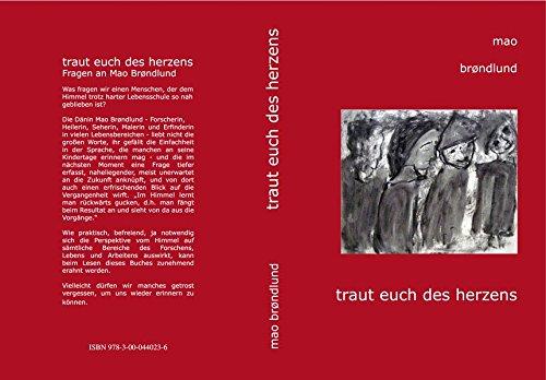 9783000440236: traut euch des herzens: Fragen an Mao Brøndlund