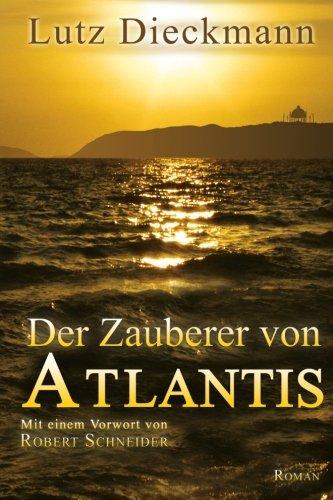 9783000441066: Der Zauberer von Atlantis: Mit einem Vorwort von Robert Schneider