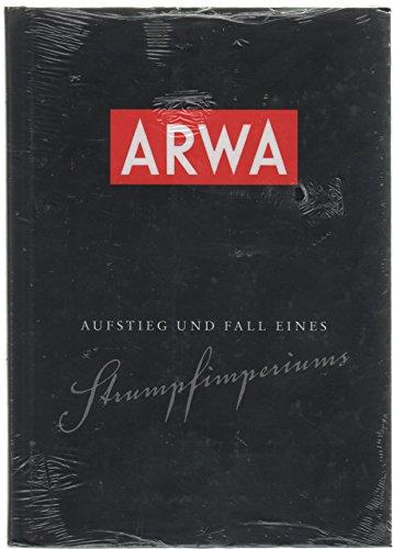 9783000441301: ARWA - Aufstieg und Fall eines Strumpfimperiums