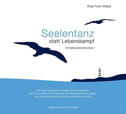 9783000442032: Seelentanz statt Lebenskampf: Ein Selbsterkenntnis-Buch