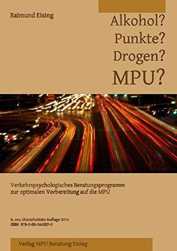 9783000442070: Alkohol? Punkte? Drogen? MPU?: Verkehrspsychologisches Beratungsprogramm zur optimalen Vorbereitung auf die MPU