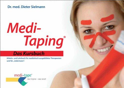 9783000442650: Medi-Taping Das Kursbuch: Arbeits- und Lehrbuch für medizinisch ausgebildete Therapeuten und für Jedermann