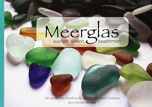9783000446627: Meerglas - suchen, finden, bestimmen: Strandscherbenfunde an Nord- und Ostsee