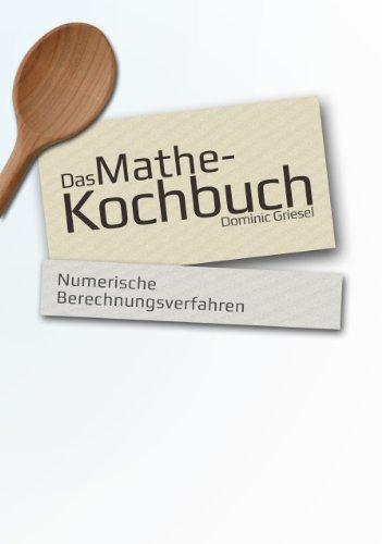 9783000448133: Das Mathe-Kochbuch - Numerische Berechnungsverfahren
