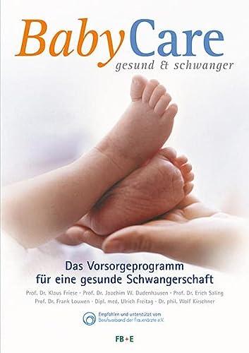 9783000448539: BabyCare - gesund & schwanger: 6. AKTUALISIERTE NEUAUFLAGE 2014 - Das Vorsorgeprogramm für eine gesunde Schwangerschaft - Mit integriertem Tagebuch My BabyCare und Rezeptbeihefter zum Abheften