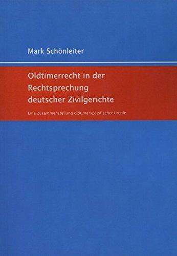 9783000450778: Oldtimerrecht in der Rechtsprechung deutscher Zivilgerichte: Eine Zusammenstellung oldtimerspezifischer Urteile
