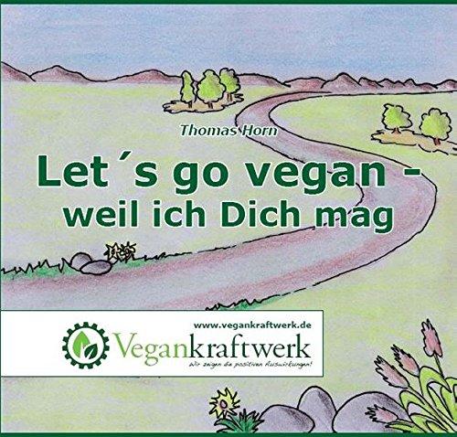9783000451744: Let's go vegan - weil ich Dich mag