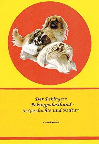 9783000452468: Der Pekingese - Pekingpalasthund in Geschichte und Kultur