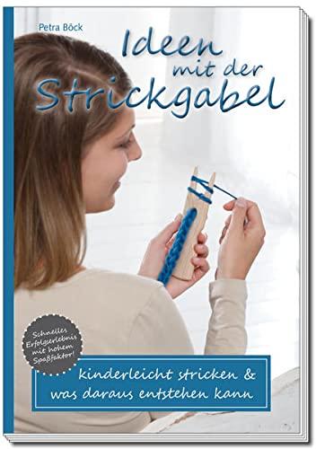 9783000453625: Ideen mit der Strickgabel: kinderleicht stricken & was daraus entstehen kann