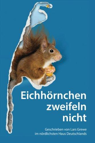 9783000456220: Eichhörnchen zweifeln nicht: Sonderedition