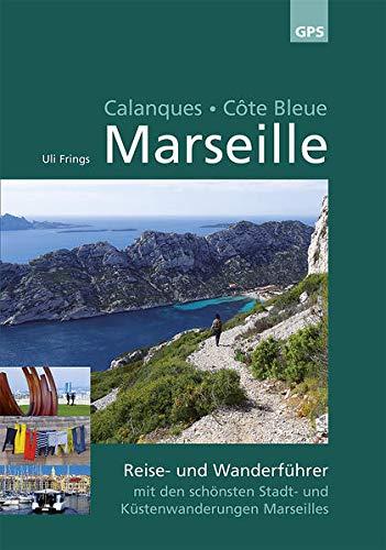 9783000458606: Marseille, Calanques, Côte Bleue: Wander- und Reiseführer mit den schönsten Stadt- und Küstenwanderungen Marseilles