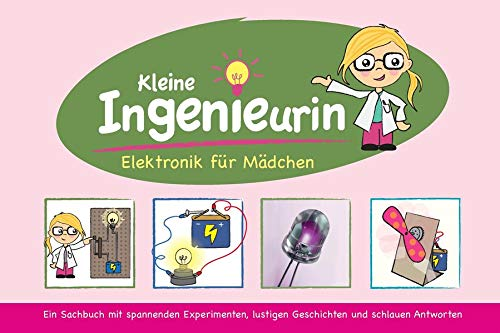 9783000459214: Kleine Ingenieurin: Elektronik für Mädchen. Lernpaket mit allen elektronischen Bauteilen, die für die Experimente benötigt werden.