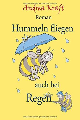 9783000460098: Hummeln fliegen auch bei Regen