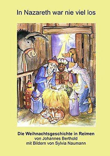 9783000460524: In Nazareth war nie viel los: Die Weihnachtsgeschichte in Reimen von Johannes Berthold mit Bildern von Sylvia Naumann