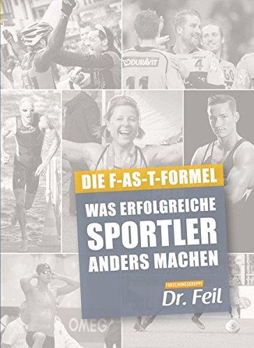 9783000460708: Was erfolgreiche Sportler anders machen - Die F-AS-T Formel