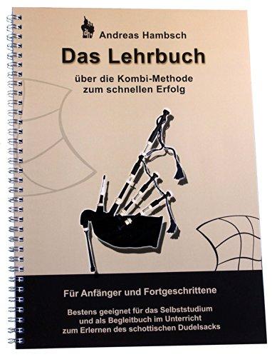 9783000462009: Dudelsack-Lehrbuch mit Audio CD - Dudelsackschule für den schottischen Dudelsack: Über die Kombi-Methode zum schnellen Erfolg. Bestens geeignet für ... auf dem Weg zum Dudelsack und darüber hinaus