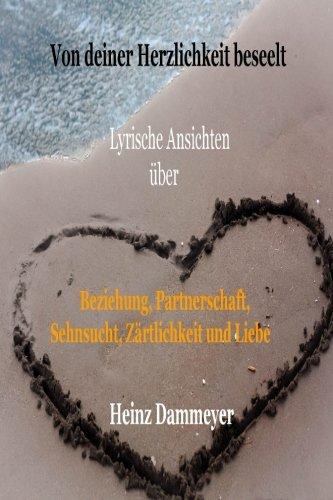 9783000462528: Von deiner Herzlichkeit beseelt: Lyrische Ansichten über Beziehung, Partnerschaft, Sehnsucht, Zärtlichkeit und Liebe (German Edition)