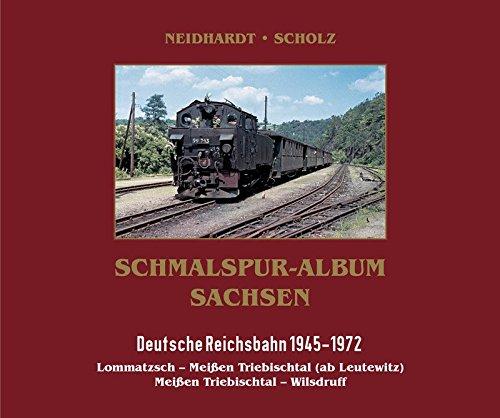9783000464102: Schmalspur-Album Sachsen. Deutsche Reichsbahn 1945-1972: Lommatzsch-Meißen Triebischtal (ab Leutewitz). Meißen Triebischtal-Wilsdruff
