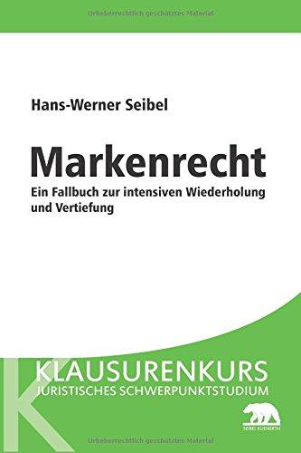 9783000464652: Markenrecht - Ein Fallbuch zur intensiven Wiederholung und Vertiefung: Volume 1 (Klausurenkurs für das juristische Schwerpunktstudium)